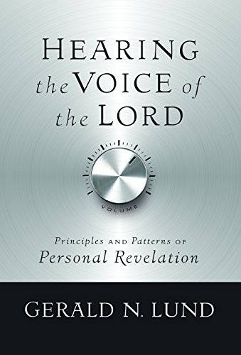 9781629722146: Hearing the Voice of the Lord: Principles and Patterns of Personal Revelation