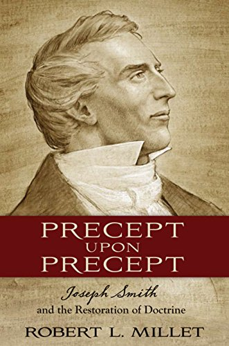 9781629722368: Precept Upon Precept: Joseph Smith and the Restoration of Doctrine