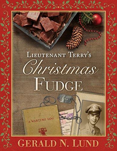 Lieutenant Terry's Christmas Fudge: Gerald N. Lund