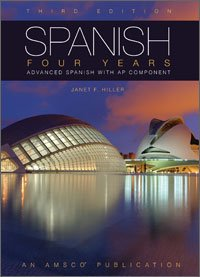 9781629746678: Spanish Four Years: Advanced Spanish with AP Component