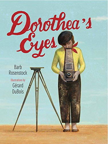 9781629792088: Dorothea's Eyes: Dorothea Lange Photographs the Truth