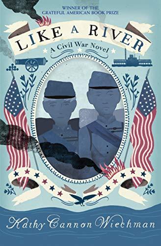Like a River: A Civil War Novel: Wiechman, Kathy Canon