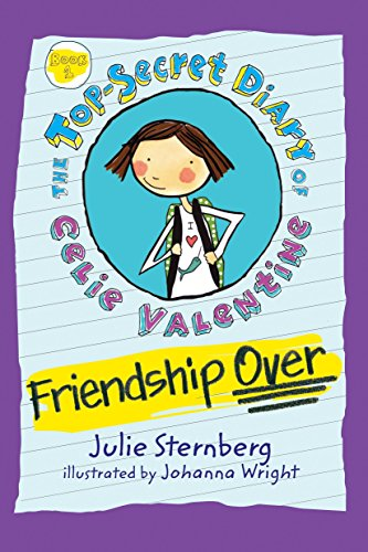 Friendship Over (The Top-Secret Diary of Celie Valentine): Sternberg, Julie