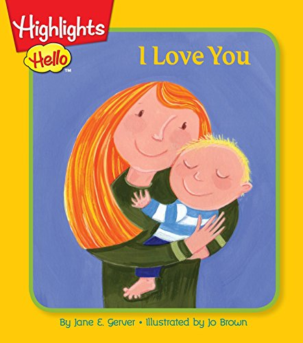 9781629794167: I Love You (Highlights™ Baby's First Board Books)