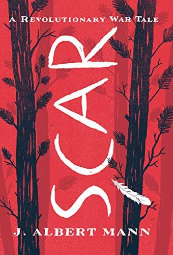 Scar: A Revolutionary War Tale: J. Albert Mann