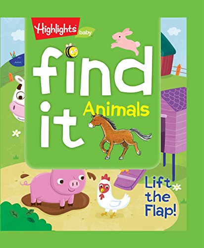 9781629795379: Find It! Animals: Lift the Flap! (Highlights(TM) Find It! Lift-the-Flap Board Books)