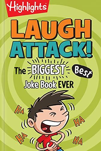 9781629795539: Laugh Attack!: The BIGGEST, Best Joke Book EVER (Highlights™ Laugh Attack! Joke Books)