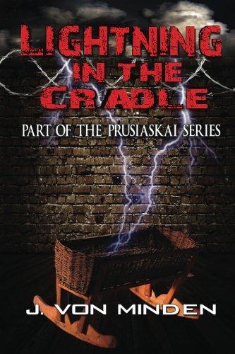 Lightning in the Cradle: Part of the: Minden, J von