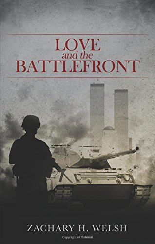 Love and the Battlefront: Welsh, Zachary H.