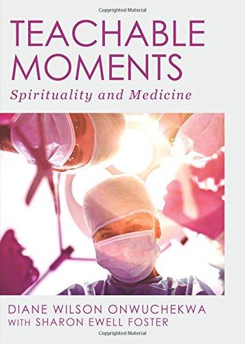 9781629944197: Teachable Moments: Spirituality and Medicine