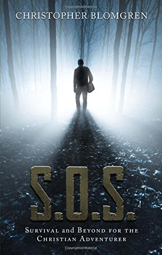 9781629944975: S.O.S.:Survival and Beyond for the Christian Adventurer