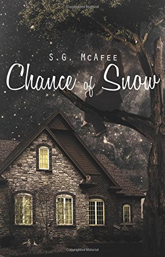 Chance of Snow: McAfee, S. G.