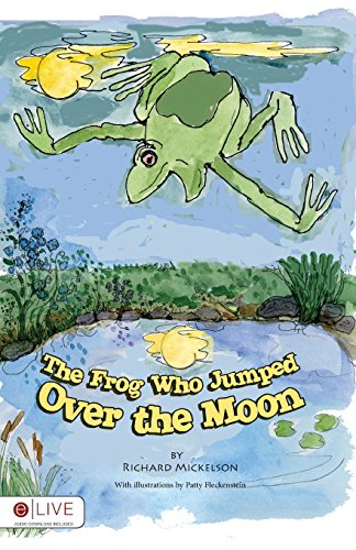 9781629946115: The Frog Who Jumped Over the Moon