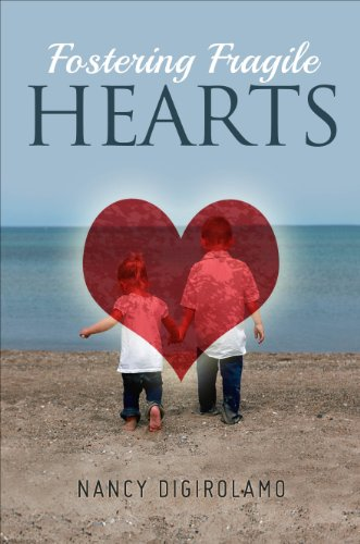 Fostering Fragile Hearts: Digirolamo, Nancy