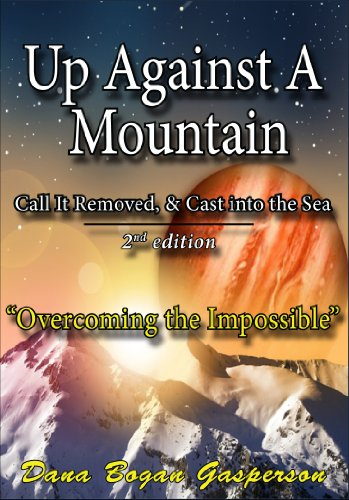 Up Against a Mountain: Second Edition: Gasperson, Dana Bogan