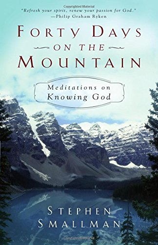 9781629951164: Forty Days on the Mountain: Meditations on Knowing God