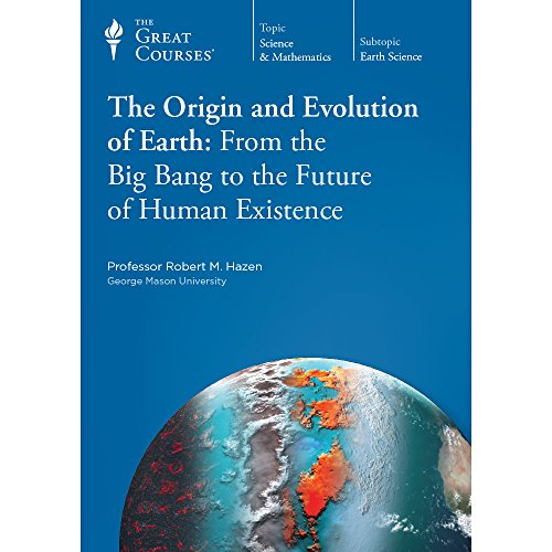 The Origin and Evolution of Earth: From: Professor Robert M.