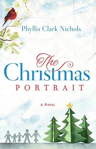 The Christmas Portrait: Nichols, Phyllis; Clark Nichols, Phyllis