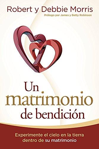 9781629982731: Un matrimonio de bendición: Experimente el cielo en la tierra de su matrimonio (Spanish Edition)