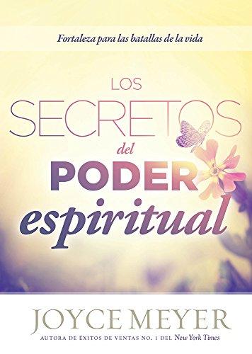 9781629983110: Los Secretos del Poder Espiritual: Fortalecido En Las Batallas de La Vida