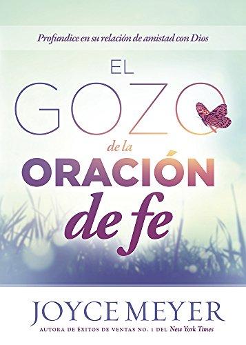 9781629983134: El Gozo de la oración de fe: Profundice en su relación de amistad con Dios (Spanish Edition)