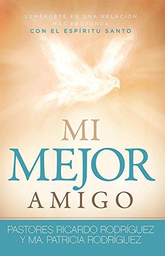 9781629983189: Mi Mejor amigo: Sumérgete en una relación más profunda con el Espíritu Santo (Spanish Edition)