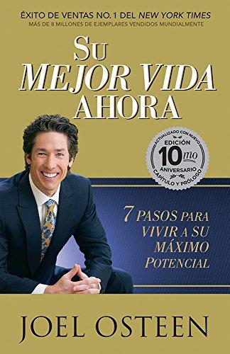 9781629983424: Su mejor vida ahora- Edición 10mo Aniversario: 7 pasos para vivir a su máximo potencial. (Spanish Edition)
