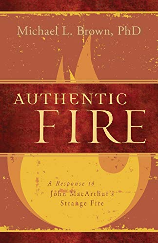 9781629984551: Authentic Fire: A Response to John MacArthur's Strange Fire