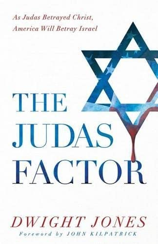 9781629985008: The Judas Factor: As Judas Betrayed Christ, America Will Betray Israel
