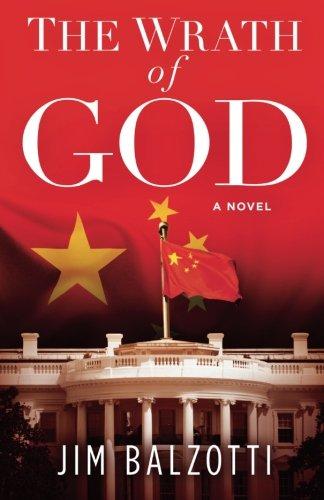 The Wrath of God: A Novel: Balzotti, Jim