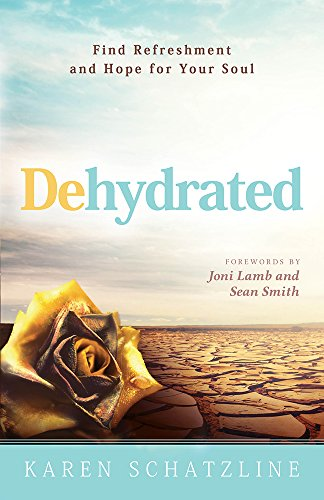 9781629986203: Dehydrated: Find Refreshment and Hope for Your Soul