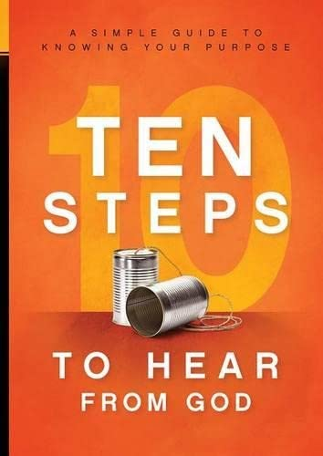 9781629986630: 10 Steps To Hear From God: A Simple Guide to Knowing Your Purpose