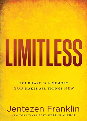 9781629986654: Limitless: Your Past is a Memory. God Makes All Things New.