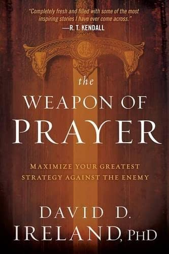 9781629986760: The Weapon of Prayer: Maximize Your Greatest Strategy Against the Enemy