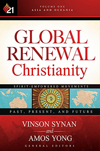 9781629986883: Global Renewal Christianity: Asia and Oceania Spirit-Empowered Movements: Past, Present, and Future (Global Renewal Christianity; Spirit-Empowered Movements: Past, Present, and Future)