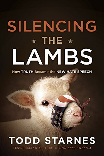 9781629986913: Silencing the Lambs: How Truth Became the New Hate Speech