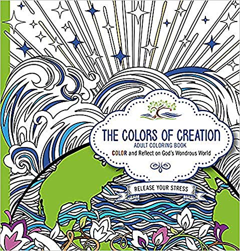 9781629987767: The Colors of Creation Adult Coloring Book: Color and Reflect on God's Wondrous World
