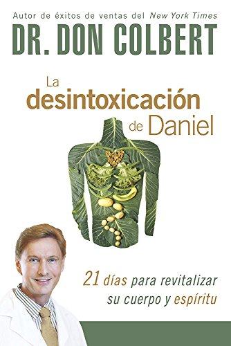 9781629988238: La desintoxicación de Daniel: 21 días para revitalizar su cuerpo y espíritu (Spanish Edition)