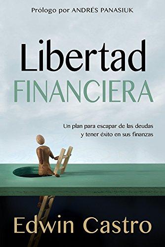 9781629988412: Libertad financiera: Un plan para escapar de las deudas y tener éxito en sus finanzas (Spanish Edition)