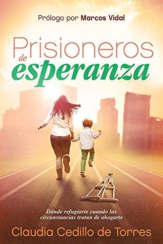 9781629988429: Prisioneros de esperanza: Dónde refugiarse cuando las circunstancias tratan de ahogarte (Spanish Edition)