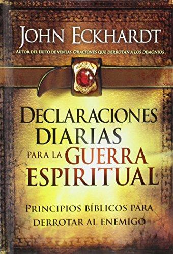 9781629988795: Declaraciones diarias para la guerra espiritual: Principios bíblicos para derrotar al enemigo (Spanish Edition)