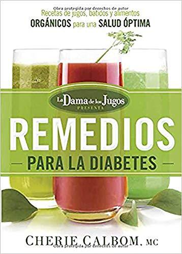 9781629988825: Los remedios para la Diabetes de la Dama de los Jugos: Recetas de jugos, batidos y alimentos orgánicos para una salud óptima (Spanish Edition)