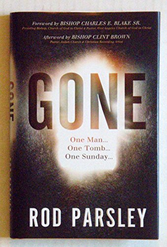 Gone: One Man, One Tomb, One Sunday: Rod Parsley