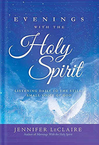 9781629989655: Evenings With the Holy Spirit: Listening Daily to the Still, Small Voice of God