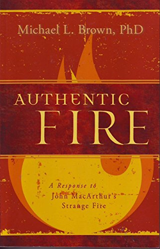 9781629990057: Authentic Fire: A Response to John MacArthur's Strange Fire