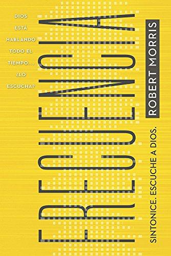 Frecuencia / Frequency: Dios Esta Hablando Todo: Dr Robert Morris