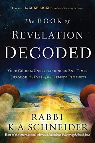 The Book of Revelation Decoded: Your Guide to Understanding the End Times Through the Eyes of the ...