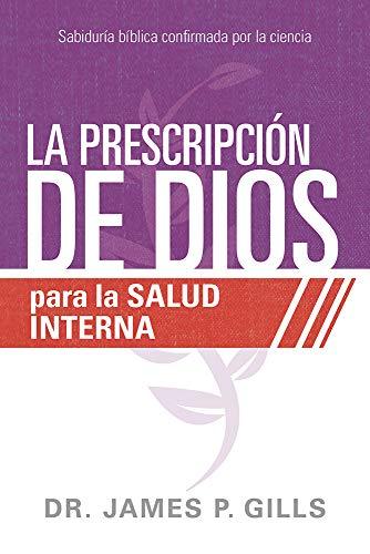 PRESCRIPCION DE DIOS P/LA SALUD INTERNA