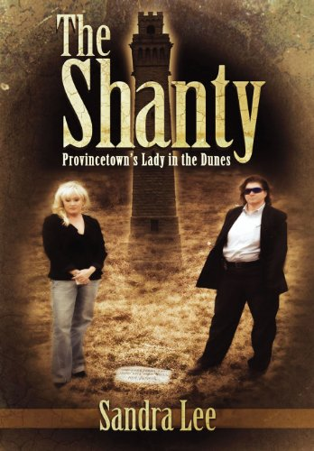 9781630000608: The Shanty: Provincetown's Lady in the Dunes