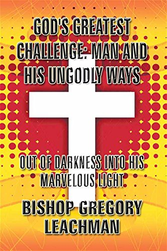 9781630005801: God's Greatest Challenge: Man and His Ungodly Ways